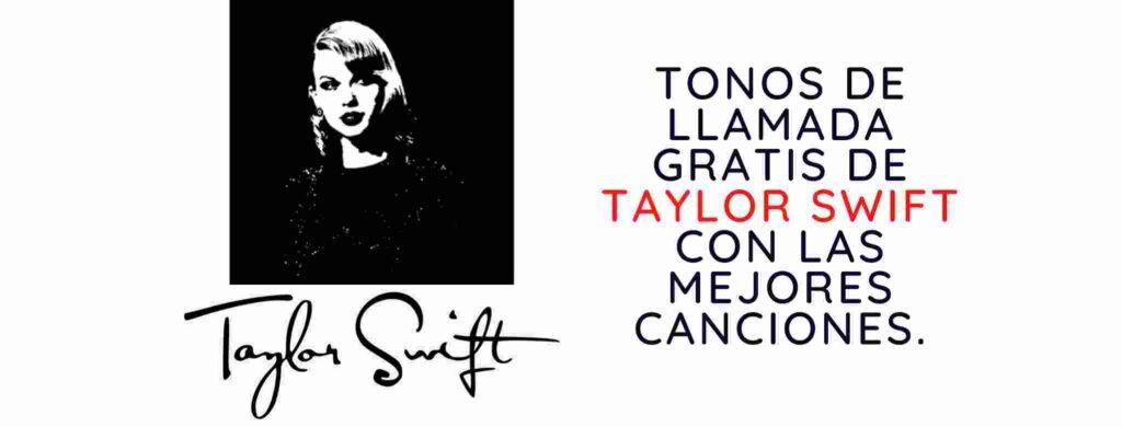 Tonos de llamada gratis de Taylor Swift con las mejores canciones.