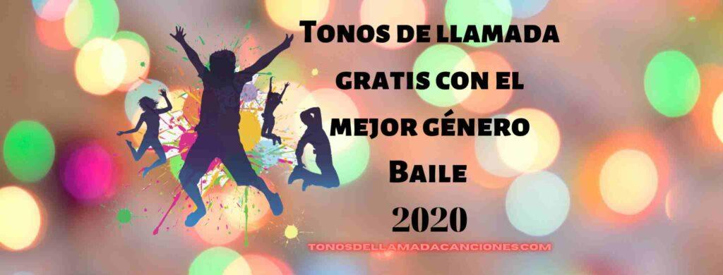 Tonos de llamada gratis con el mejor género Baile 2020.
