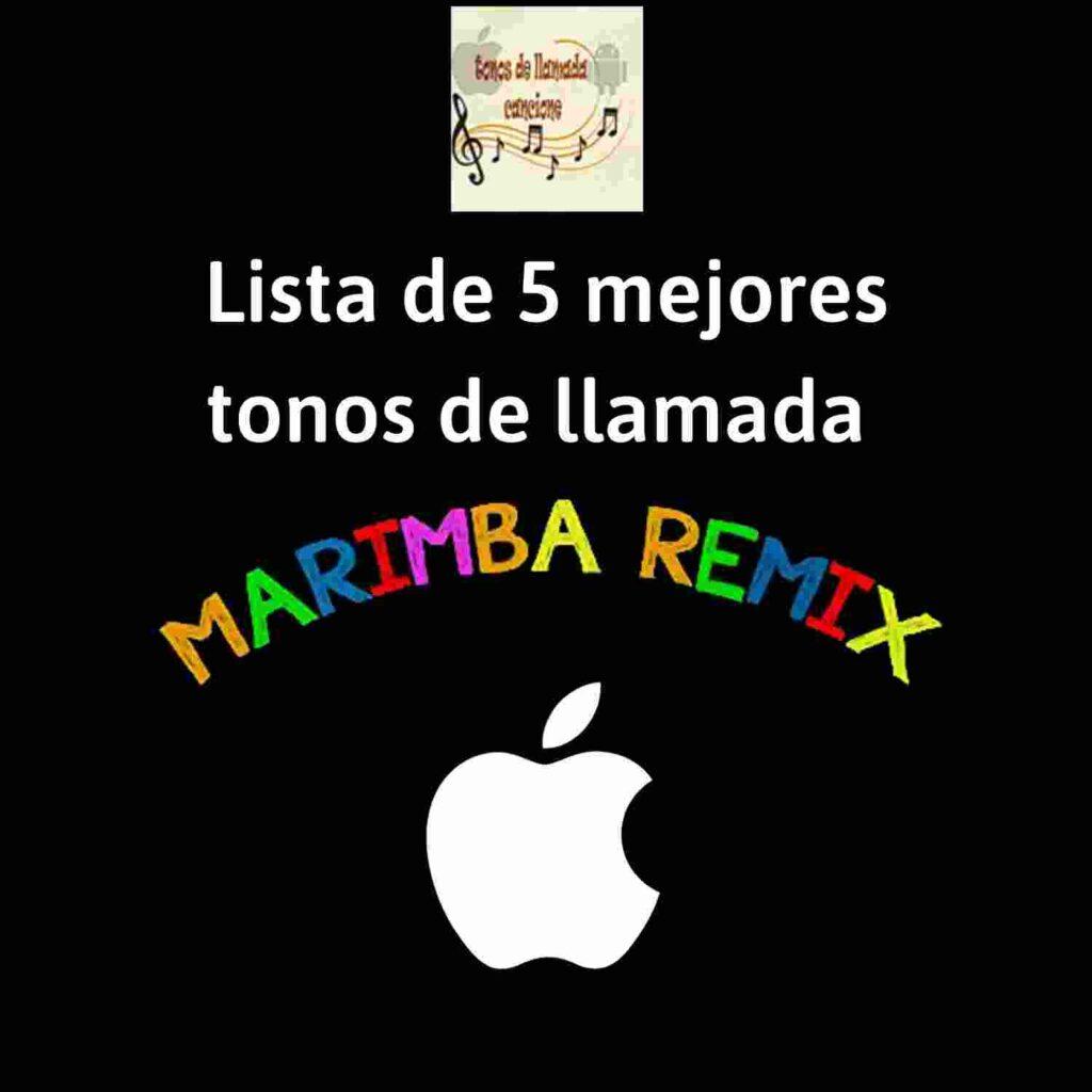 Lista de 5 mejores tonos de llamada Marimba Remix