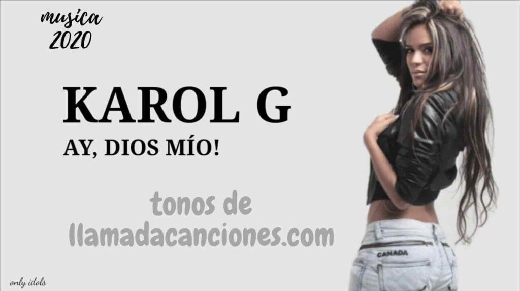 KAROL G y nuevos tonos de canciones Ay, DiOs Mío!