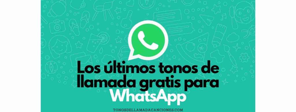 Los últimos tonos de llamada gratis para Whatsapp.