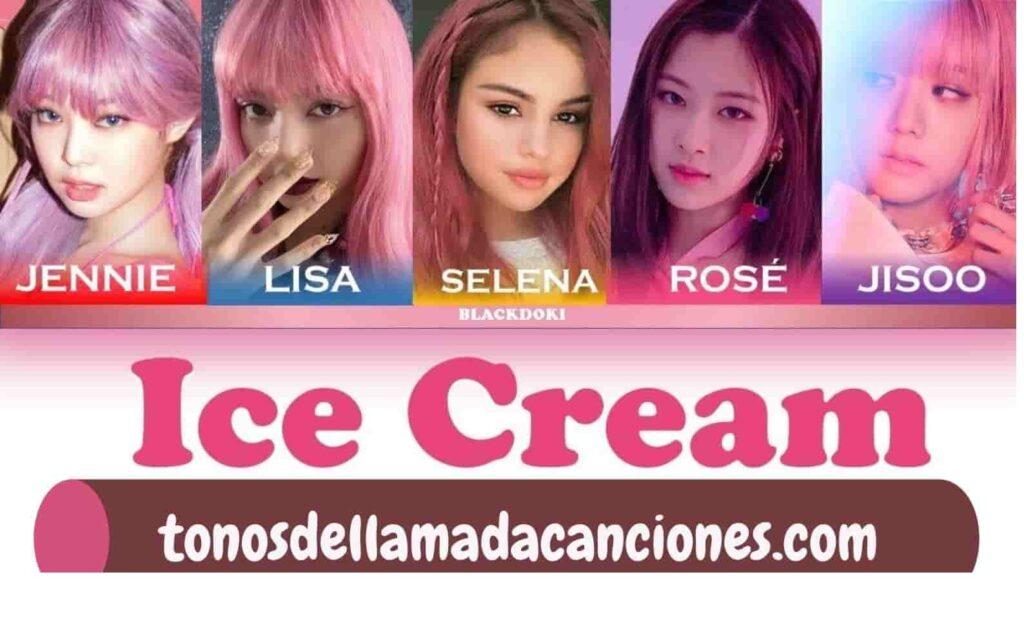 Descarga tono de llama Ice Cream mp3 de Black Pink y Selena Gomez 2020